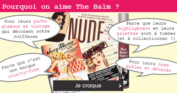 Pourquoi on aime The Balm